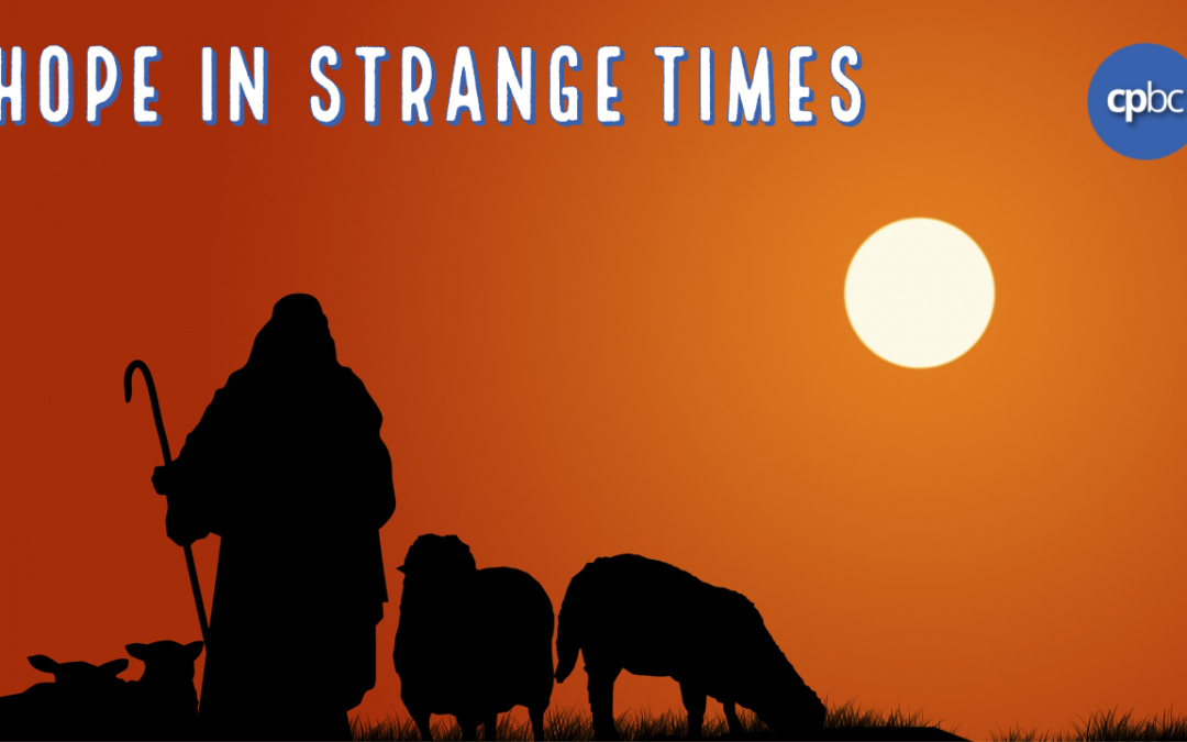 Hope in strange times – podcast